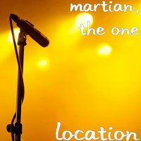 Location — Martian, The One