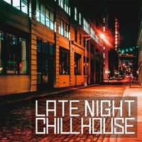 Late Night Chill House — сборник