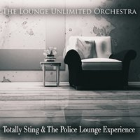 Totally Sting & the Police Lounge Experience — The Lounge Unlimited Orchestra