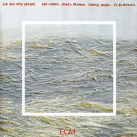 Old And New Dreams — Don Cherry, Charlie Haden, Dewey Redman, Ed Blackwell