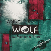 Welcome to the Future — Andy Wolf