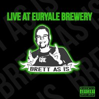 Live at Euryale Brewery — Brett As Is