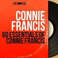 60 Essentials of Connie Francis — Connie Francis