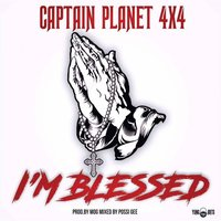 I'm Blessed — Captain Planet 4x4
