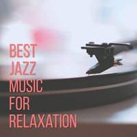 Best Jazz Music for Relaxation — Relaxing Jazz Music