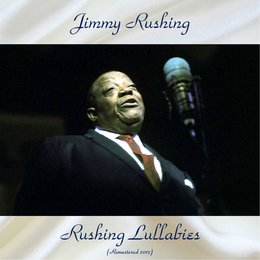 Rushing Lullabies — Jimmy Rushing, Ray Bryant, Buddy Tate, Sir Charles Thompson