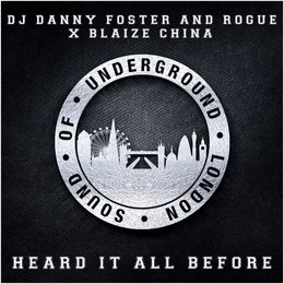 Heard It All Before — Rogue, DJ Danny Foster, Rogue, Blaize China, DJ Danny Foster