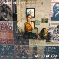 Worst of You — Maisie Peters