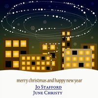 Merry Christmas and Happy New Year - The Christmas Songs — Ирвинг Берлин, Jo Stafford, June Christy