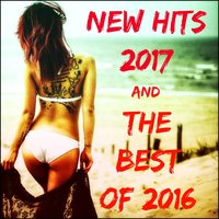 New Hits 2017 and the Best of 2016 — сборник