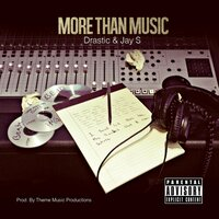 More Than Music — Drastic & Jay S