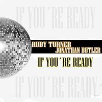 If You're Ready — Ruby Turner, Jonathan Butler
