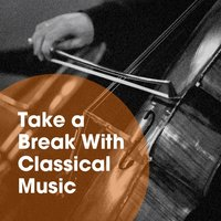 Take a Break with Classical Music — Best of Classical Music Collective, Classical Music Radio, Piano: Classical Relaxation