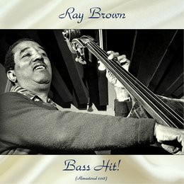 Bass Hit! — Ray Brown, Jimmy Giuffre / Bill Holman / Jimmy Rowles / Pete Candoli