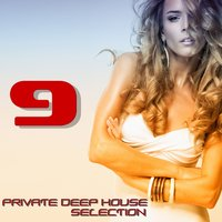 Private Deep House Selection, 9 (A Fine Deep House Selection) — сборник
