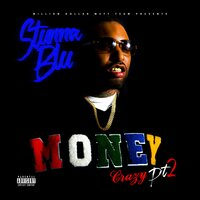 Money Crazy, Pt. 2 — Stunna Blu