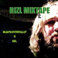 RIZL MIXTAPE — BRad From The Valley