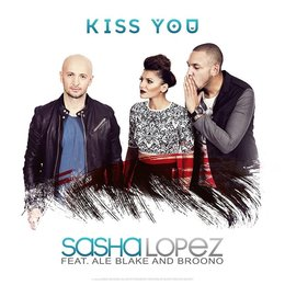 Kiss You — Sasha Lopez, Broono, Ale Blake