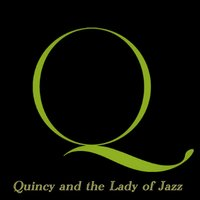 Quincy and the Lady of Jazz - Dinah & Sarah with the Arrangements of Quincy Jones — Джордж Гершвин, Quincy Jones, Dinah Washington, Sarah Vaughan