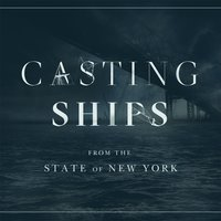 From the State of New York — Casting Ships