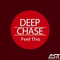 Feel This — Deep Chase