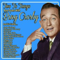 Two to Tango: Rare Duets With Bing Crosby and His Friends — Bing Crosby