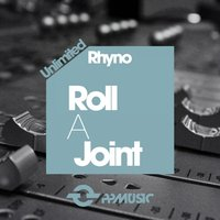 Roll A Joint — Rhyno