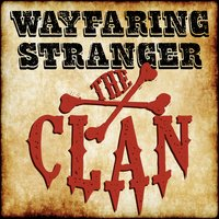 Wayfaring Stranger — The Clan