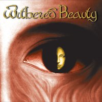 Withered Beauty — Withered Beauty
