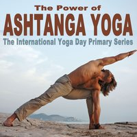 The Power of Ashtanga Yoga (The International Yoga Day Primary Series) Wipe out All Negativity Inside You — The Power of Ashtanga Yoga