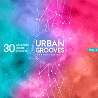 Urban Grooves, Vol. 2 (30 Amazing House Rockets) — сборник