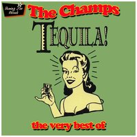Tequila! the Very Best of — Champs