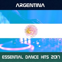Argentina Essential Dance Hits 2017 — сборник