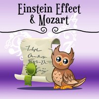 Einstein Effect & Mozart – Sounds for Babies, Creative Tracks, Brilliant, Little Baby, Exercise Mind Your Kid — Lullaby Land, Вольфганг Амадей Моцарт