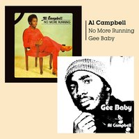 No More Running + Gee Baby — Al Campbell
