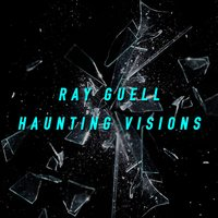 Haunting Visions — Giuseppe D., Ray Guell