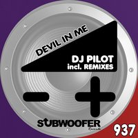 Devil in Me — DJ Pilot
