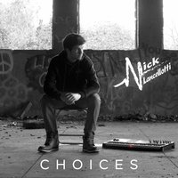 Choices — Nick Lancellotti