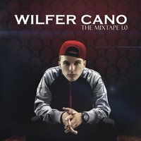 The Mix Tape 1.0 — Wilfer Cano