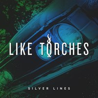 Silver Lines — Like Torches