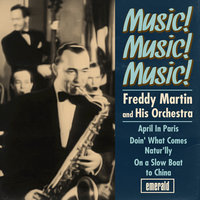 Music! Music! Music! — Freddy Martin & His Orchestra