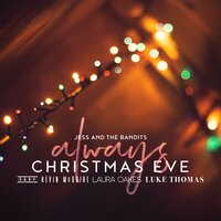 Always Christmas Eve — Jess and the Bandits