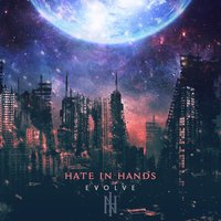 Evolve — Hate in Hands
