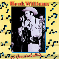 40 Greatest Hits — Hank Williams