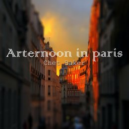 Afternoon in paris — Chet Baker