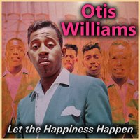 Let the Happiness Happen — Otis Williams