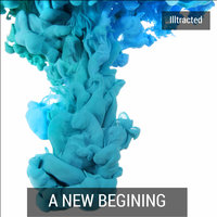 A New Begining — Illtracted