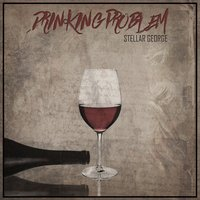 Drinking Problem — Stella George