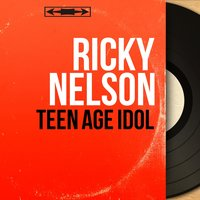 Teen Age Idol — Ricky Nelson