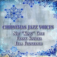 "Christmas Jazz Voices - 40 Memorable Songs for Christmas — Ирвинг Берлин, Ella Fitzgerald, Frank Sinatra, Nat King Cole, Nat ""King"" Cole, Frank Sinatra, Ella Fitzgerald"